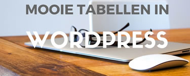 Mooie tabellen in Wordpress