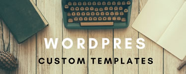 Wordpress Custom Templates
